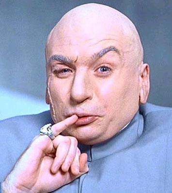 Click image for larger version  Name:Dr. Evil copy.JPG Views:72 Size:34.3 KB ID:42936