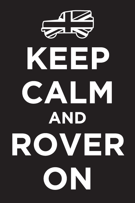 Click image for larger version  Name:keepcalmrover.jpg Views:95 Size:48.9 KB ID:97980