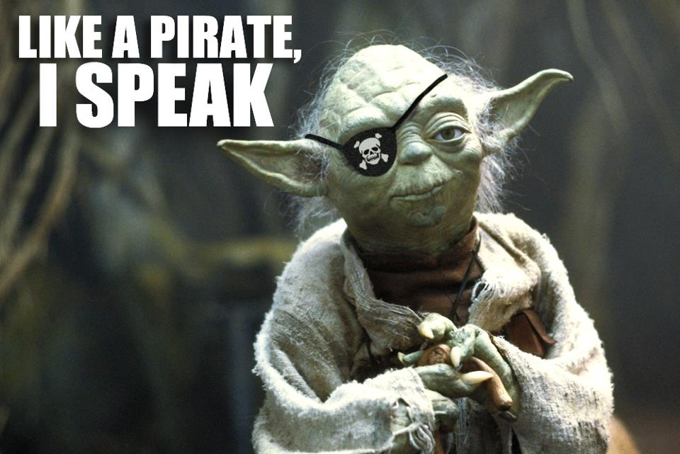 Click image for larger version  Name:Star-Wars-Yoda-Talk-Like-a-Pirate-day.jpg Views:35 Size:74.2 KB ID:103238